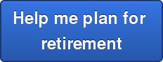 Help me plan for  retirement